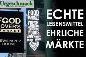Echte Lebensmittel - ehrliche Märkte