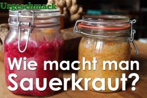 Wie macht man Sauerkraut?