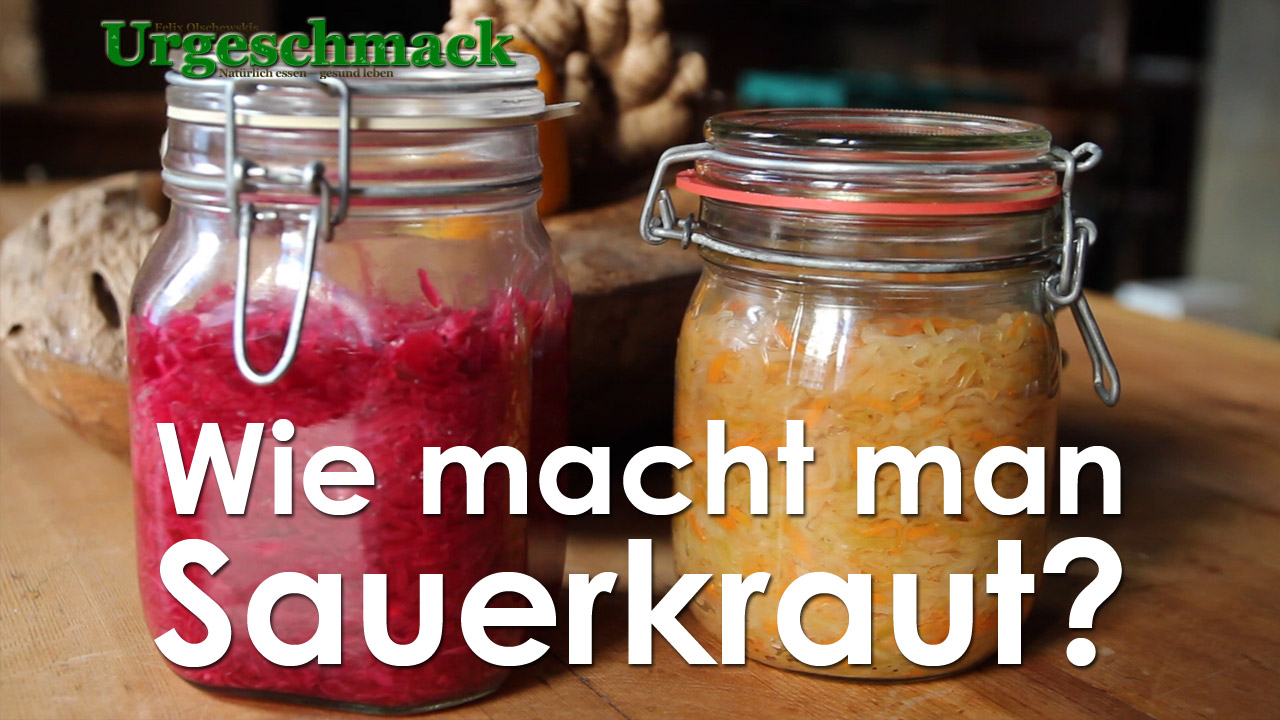 wie macht man sauerkraut wie funktioniert fermentation video urgeschmack. Black Bedroom Furniture Sets. Home Design Ideas