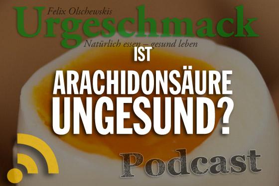 ist arachidons ure ungesund podcast urgeschmack. Black Bedroom Furniture Sets. Home Design Ideas