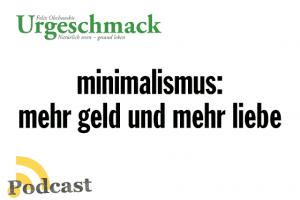minimalismus: mehr geld und mehr liebe