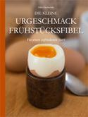 Die kleine Urgeschmack-Frühstücksfibel
